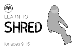 Learn to shred course for ages 9-15